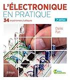 L'électronique en pratique: 34 expériences ludiques (Serial Makers)