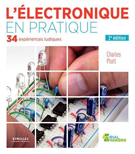 L'électronique en pratique: 34 expériences ludiques