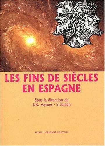 Les fins de siècles en Espagne par Jean-René Aymes, S Salaun