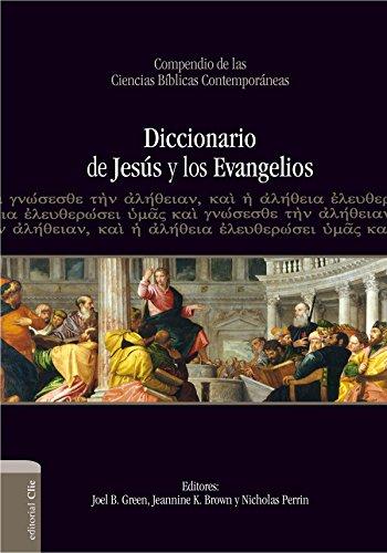Diccionario de Jesús y los evangelios por Joel B. Green