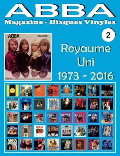 ABBA - Magazine Disques Vinyles Nº 2 - Royaume-Uni (1973 - 2016): Discographie éditée par Epic, Polydor, Polar, Reader's Digest, Hallmark... - Guide couleur.