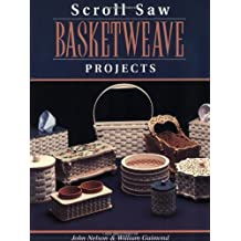 Scroll Saw Basketweave Projects: 12 Advanced Authentic-looking Baskets