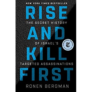Rise and Kill First: The Secret History of Israel's Targeted Assassinations (English Edition)