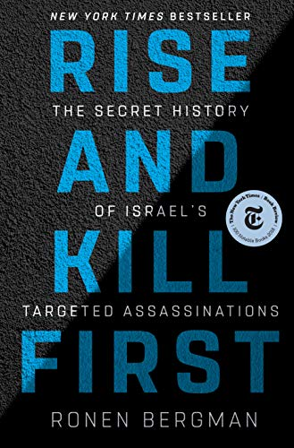Rise and Kill First: The Secret History of Israel's Targeted Assassinations (English Edition) (House Gift International)