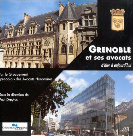Grenoble et ses avocats, d'hier à aujourd'hui