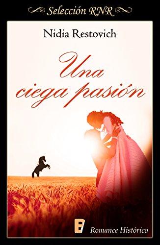 Una ciega pasión por Nidia Restovich