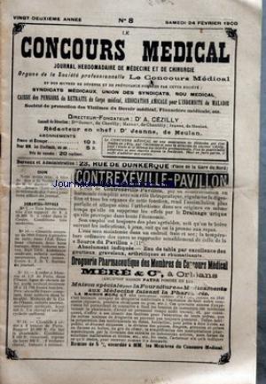 CONCOURS MEDICAL (LE) [No 8] du 24/02/1900 - LE SANATORIUM PARISIEN POUR LES PETITES BOURSES - LE SERUM ARTIFICIEL - REGIMES ET DIETETIQUE - L'ADMISSION DES MALADES RICHES DANS LES HOPITAUX - SYNDICA DES MEDECINS DE L'ARIEGE - LA CHIRURGIE AU VILLAGE