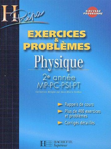 Physique 2e anne MP-PC-PSI-PT : Exercices & problmes