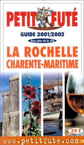 La Rochelle Charente Maritime 2001/2002, le Petit Fute