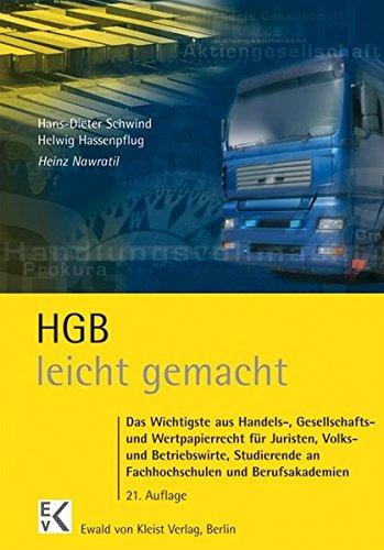 HGB - leicht gemacht: Eine Einführung in das Handels-, Gesellschafts- und Wertpapierrecht mit praktischen Fällen und Hinweisen für Klausuraufbau und Studium