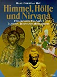 Himmel, Hölle und Nirvana - Hans-Christian Huf