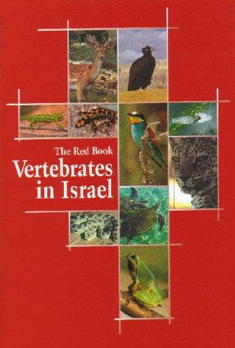 Vertebrates in Israel: The Red Book