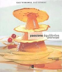 Passions équilibrées. : Gastronomie diététique