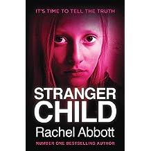 Stranger Child by Rachel Abbott (May 14, 2015) Paperback