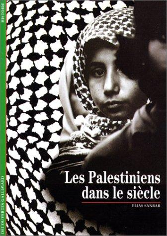 Les Palestiniens dans le siècle par Elias Sanbar
