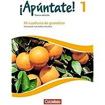 ¡Apúntate! - Nueva edición - Band 1 - Mi cuaderno de gramática: Grammatik zum Selberschreiben mit eingelegtem Lösungsheft. Neubearbeitung - Differenzierende Schulformen/Gymnasium