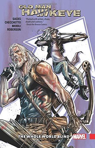 Old Man Hawkeye Vol. 2: The Whole World Blind (Hawkeye-vol 2)