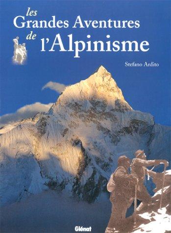 Les grandes aventures de l'alpinisme par Stefano Ardito