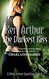 The Darkest Kiss: Number 6 in series (Riley Jenson Guardian)