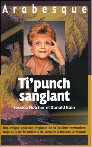 Ti'punch sanglant : (Rum & Razors) par Jessica Fletcher, Donald Bain
