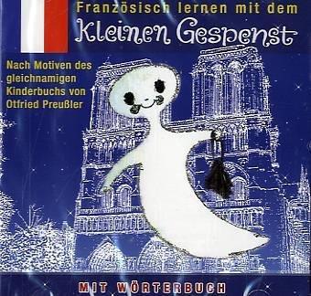 Französisch lernen mit dem kleinen Gespenst: Nach Motiven des gleichnamigen Kinderbuchs von Otfried Preussler