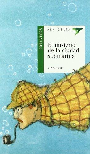 El misterio de la ciudad submarina (Ala Delta (Serie Verde))