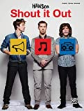 Hanson Shout It Out: Piano/Vocal/guitar
