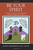 Be Your Spirit: A Guide to Health and Happiness Based on the Yoga Sutras