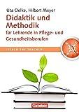 Teach the teacher: Didaktik und Methodik für Lehrende in Pflege-