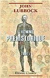 L'homme préhistorique: Tome 1
