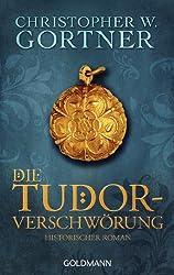 Die Tudor-Verschwörung: Band 1 - Historischer Roman (Die Tudor-Reihe)