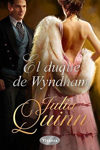 El duque de Wyndham (Titania época) por Julia Quinn