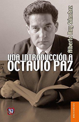 Una introducción a Octavio Paz (Brevarios) por Alberto Ruy Sánchez