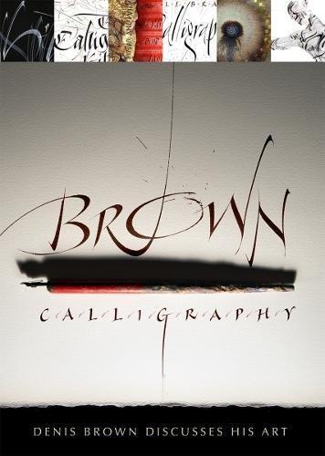 Brown Calligraphy: Denis Brown Discusses His Art