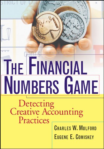The Financial Numbers Game: Detecting Creative Accounting Practices por Charles W. Mulford