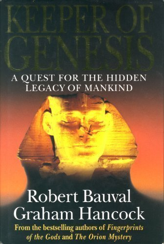 Keeper of Genesis: A Quest for the Hidden Legacy of Mankind by Bauval, Robert, Hancock, Graham (1996) Hardcover