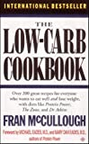 The Low Carb Cookbook: Over 200 Great Recipes for Everyone Who Wants to Eat Well and Lose Weight with Diets like Protein power, the Zone and Dr Atkins'