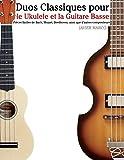 duos classiques pour le ukulele et la guitare basse pi?ces faciles de bach mozart beethoven ainsi que d autres compositeurs