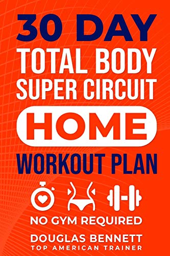 30 DAY Total Body Super Circuit Home Workout Plan: NO GYM REQUIRED - Exercise Book Total Gym