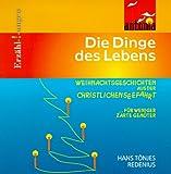 Die Dinge des Lebens. Weihnachtsgeschichten aus der christlichen Seefahrt für weniger zarte Gemüter - Hans T. Redenius