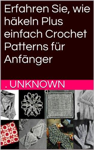 Erfahren Sie, wie häkeln Plus einfach Crochet Patterns für Anfänger ...