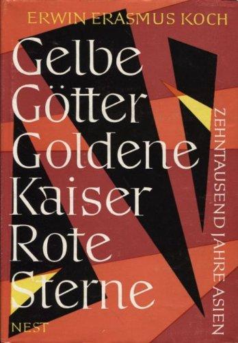 Gelbe Gtter, goldene Kaiser, rote Sterne.