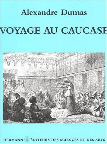 Voyage au Caucase par Alexandre Dumas
