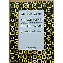 Grammaire transformationnelle du français : Tome 2, Syntaxe du nom