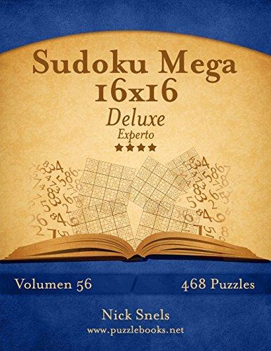 Sudoku Mega 16x16 Deluxe - Experto - Volumen 56-468 Puzzles: Volume 56 por Nick Snels