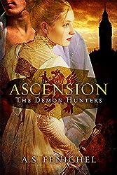 Ascension (The Demon Hunters Book 1)