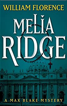Melia Ridge: A Max Blake Mystery (English Edition) par [Florence, William]