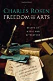 Freedom and the Arts – Essays on Music and Literature
