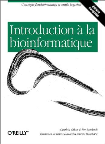 Introduction à la bioinformatique par Cynthia Gibas