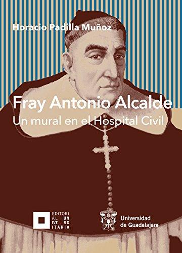 Fray Antonio Alcalde: Un mural en el hospital civil (Jalisco)